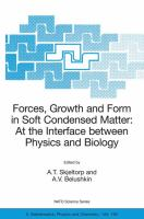 Forces, growth, and form in soft condensed matter [electronic resource] : at the interface between physics and biology