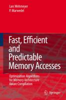 Fast, efficient, and predictable memory accesses [electronic resource] : optimization algorithms for memory architecture aware compilation