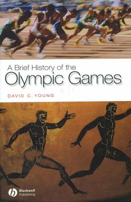 Book cover for A brief history of the Olympic games [electronic resource] / David C. Young