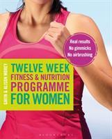 Twelve Weeks Fitness & Nutrition Programme for Women