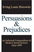 Persuasions & prejudices : an informal compendium of modern social science, 1953-1988 /