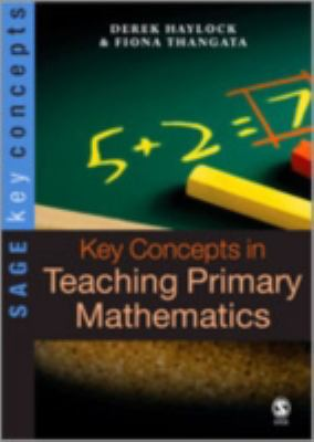 Book cover for Key concepts in teaching primary mathematics [electronic resource] / Derek Haylock with Fiona Thangata