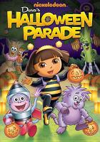 Dora the explorer. Dora's halloween parade [videorecording]