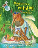 Cover of the book Mosquitoes are ruining my summer! : and other silly dilly camp songs