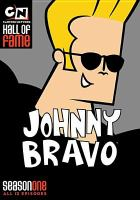 Johnny Bravo. Season one [videorecording]