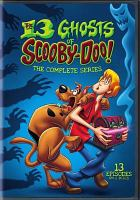 The 13 ghosts of Scooby-Doo. The complete series