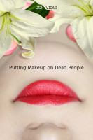 Cover of the book Putting makeup on dead people