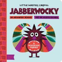 Jabberwocky : a nonsense primer