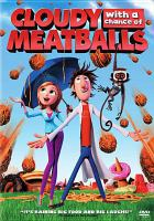 Cloudy with a chance of meatballs [videorecording]