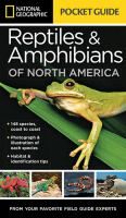 National geographic pocket guide to the reptiles & amphibians of North America