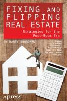 Fixing and flipping real estate : strategies for the post-boom era