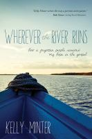 Wherever the river runs : how a forgotten people renewed my hope in the gospel