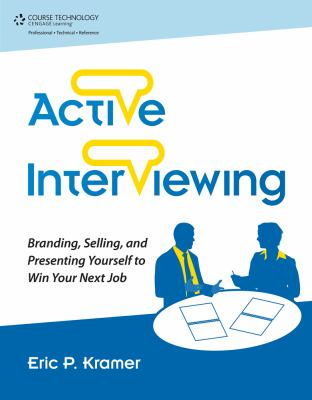 cover of the e-book Active Interviewing: Branding, Selling, and Presenting Yourself to Win Your Next Job