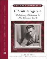 Critical companion to F. Scott Fitzgerald [electronic resource] : a literary reference to his life and work