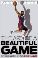 The art of a beautiful game : the thinking fan's tour of the NBA