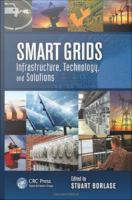 Smart grids [electronic resource] : infrastructure, technology, and solutions
