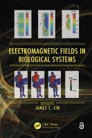 Electromagnetic fields in biological systems [electronic resource]