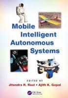 Mobile intelligent autonomous systems [electronic resource]