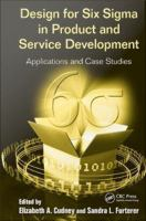 Design for Six Sigma in product and service development [electronic resource] : applications and case studies