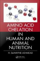Amino acid chelation in human and animal nutrition [electronic resource]