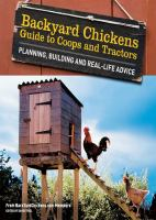 Backyard Chickens Guide to Coops and Tractors