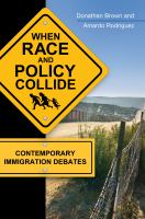When race and policy collide : contemporary immigration debates