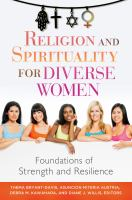Religion and spirituality for diverse women : foundations of strength and resilience