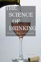 The science of drinking [electronic resource] : how alcohol affects your body and mind