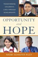 Opportunity and hope : transforming children's lives through scholarships