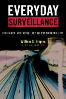 Everyday surveillance : vigilance and visibility in postmodern life
