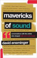 Mavericks of sound : conversations with artists who shaped indie and roots music