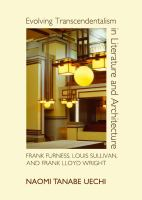 Evolving transcendentalism in literature and architecture : Frank Furness, Louis Sullivan, and Frank Lloyd Wright