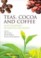 Teas, cocoa and coffee [electronic resource] : plant secondary metabolites and health