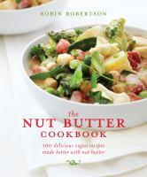 The Nut Butter Cookbook