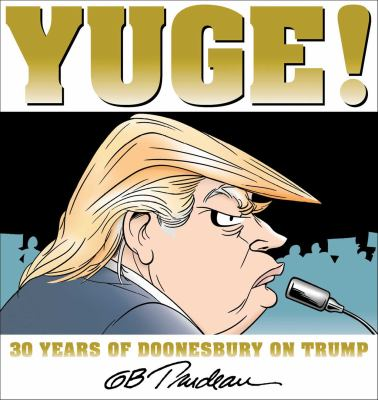 Yuge!: 30 Years of Doonesbury on Trump book jacket
