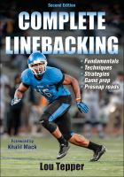 Complete linebacking : fundamentals, techniques, strategies, game prep, presnap reads