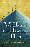 We Heard the Heavens Then : A Memoir of Iran