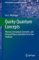 Quirky quantum concepts : physical, conceptual, geometric, and pictorial physics that didn't fit in your textbook