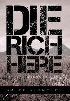 Die rich here : the lost Adams Diggings