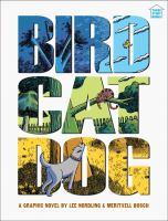 BirdCatDog : a graphic novel