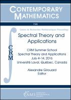 Spectral theory and applications : CRM Summer School, Spectral Theory and Applications, July 4-14, 2016, Université Laval, Quebec City, Canada /