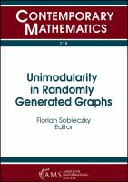 Unimodularity in randomly generated graphs : AMS special session, Unimodularity in randomly generated graphs, October 8-9, 2016, Denver, Colorado /