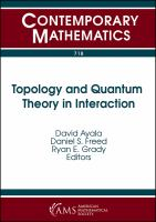 Topology and quantum theory in interaction : NSF-CBMS Regional Conference in the Mathematical Sciences, Topological and Geometric Methods in QFT, July
