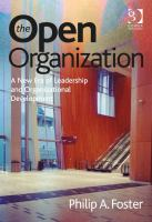 The open organization : a new era of leadership and organizational development