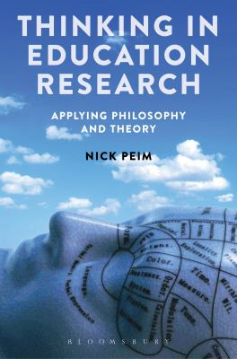 Book cover for Thinking in education research : applying philosophy and theory / Nick Peim