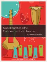 Music education in the Caribbean and Latin America : a comprehensive guide cover image