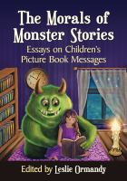 The morals of monster stories : essays on children