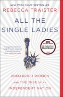 All the single ladies : unmarried women and the rise of an independent nation cover image