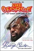 """Brothers Be """"yo Like George, Ain't That Funkin' Kinda Hard on You?"""""""