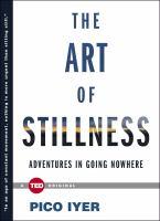 The art of stillness : adventures in going nowhere